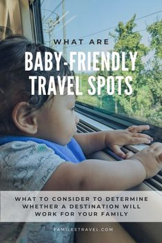 Where should you travel with your baby? Click for tips and things to consider to determine if a travel destination is baby-friendly. #traveldestinations #babyfriendly #familyfriendly #baby #family #trip #vacation #travel #bucketlist #wheretonext