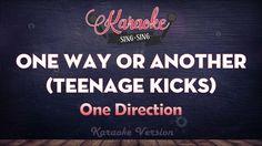 One Direction - One Way Or Another (Teenage Kicks)   SING SING KARAOKE