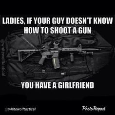 "Ladies, you need to ""man up"" and learn to shoot a gun yourself.  You're going to need that knowledge someday soon."