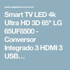 "Smart TV LED 4k Ultra HD 3D 65"" LG 65UF8500 - Conversor Integrado 3 HDMI 3 USB…"