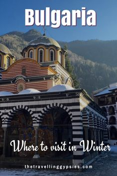 The best places to discover in Bulgaria in Winter. Visit Sofia, Rila Monastery, Veliko Tarnovo, Plovdiv (European Capital of Culture 2019) Budget friendly skiing and snowboarding at Borovets  #travel #bulgaria