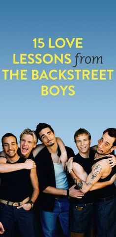 15 love lessons from the Backstreet Boys... I just died of laughter. ahahaha