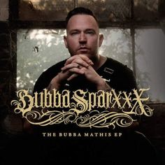 Bubba Sparxxx  The Bubba Mathis EP