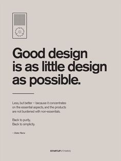 """Poster """"Good design is as little design as possible"""" by Dieter Rams - Startup Vitamins Layout Design, Graphisches Design, Graphic Design Tips, Graphic Design Typography, Graphic Design Inspiration, Graphic Designers, Modern Design, Design Logo, Creative Typography"""
