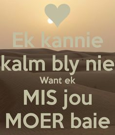 Miss you Babes Hug Quotes, Wife Quotes, Daily Quotes, Best Quotes, Awesome Quotes, Qoutes, Missing Him Quotes, Funny Emoticons, Afrikaanse Quotes