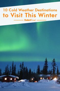 If you don't winter weather, these places are ideal for a seasonal getaway. From Sweden to Japan, you're sure to find some magic amidst the low temperatures. Snow Travel, Winter Travel, Places To Travel, Places To Visit, Winter Snow, Where To Go, Cold Weather, Northern Lights, Travel Tips