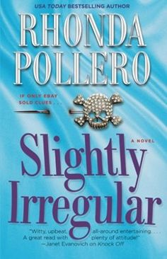Slightly Irregular (2012) (The fourth book in the Finley Anderson Tanner Mystery series) A novel by Rhonda Pollero