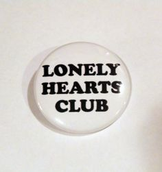 1.5 inch Lonely Hearts Club Pinback Button