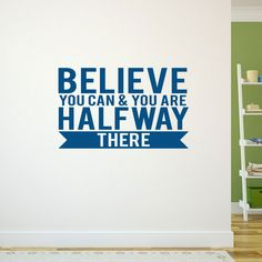 All you need is to believe in yourself and you can accomplish anything! Hang up our Believe You Can wall decal to inspire your runs but also your life.