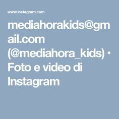 mediahorakids@gmail.com (@mediahora_kids) • Foto e video di Instagram