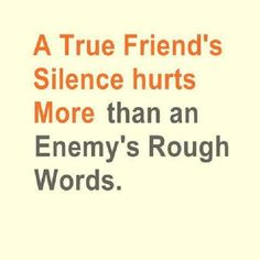 So true - no acknowledgment and support from someone you class as a true friend hurts like hell..