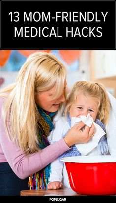 13 Medical Hacks For Dr. Mom, great for babysitters too!