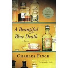 A Beautiful Blue Death by Charles Finch - Charles Lenox is a British amateur detective in the Victorian era