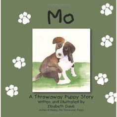 http://p-interest.in/redirector.php?p=1470151804  Mo:  A Throwaway Puppy Story (Paperback)
