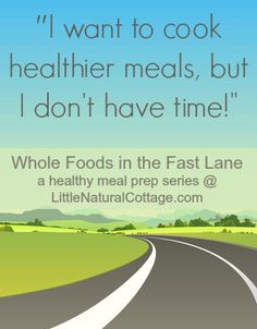 I don't have time to cook healthy meals! {3 quick tips for getting started} - Little Natural Cottage