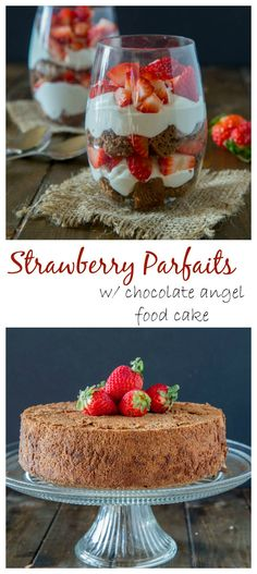 Strawberry Parfaits with Chocolate Angel Food Cake – Light and airy chocolate angel food cake, fresh homemade whipped cream and juicy strawberries make for an easy but show stopping dessert.