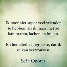 Fake Friendship, Friendship Quotes, Sef Quotes, Dutch Words, Dutch Quotes, More Than Words, Spiritual Quotes, True Quotes, Beautiful Words