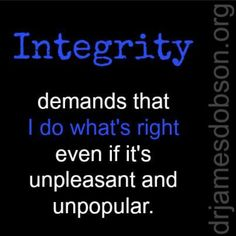 It's a shame that Integrity isn't more popular as an important value in the people one surrounds themselves with. If it was, maybe more people would have it.