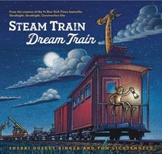 Steam Train, Dream Train: March 2013, from the writer/illustrator of Goodnight, Goodnight Construction Site.