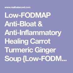 Low-FODMAP Anti-Bloat & Anti-Inflammatory Healing Carrot Turmeric Ginger Soup {Low-FODMAP, Paleo, Whole30, Gluten-Free, Grain-Free, Dairy-Free, Vegetarian, & Sugar-Free}