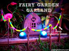 Glowing Fairy Garden Garland! Such a FUN and easy project for your fairy garden!