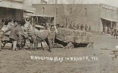 Hauling hay. Approximately 90 yrs ago Ranger,Tx