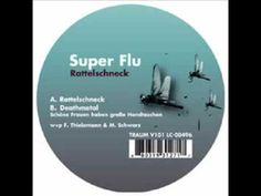 Super Flu - Rattelschneck