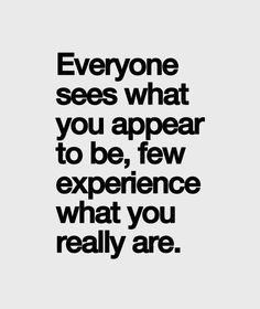 What You Really Are - Life Quote