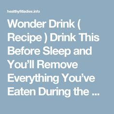 Wonder Drink ( Recipe ) Drink This Before Sleep and You'll Remove Everything You've Eaten During the Day | Healthy Fit Ladies