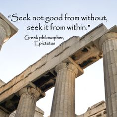 """""""Seek not good from without, seek it from within.""""  Greek philosopher, Epictetus -- To those born with the spirit of the journey, life shimmers with beauty.  Explore quotes on the journey at http://www.examiner.com/article/travel-a-road-of-literate-quotes-about-the-journey"""