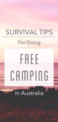 Survival Tips for doing FREE CAMPING in Australia