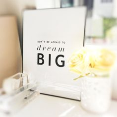 Love this! :: Dream Big 8.5x11 Inspirational Quote by ParimaCreativeStudio