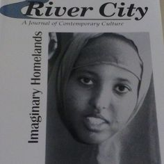 """April 16, 2015: This week, the way back machine travels to the winter of 1998. This River City journal was a special issue called """"Imaginary Homelands"""""""