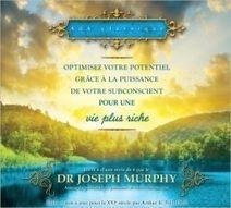 Optimisez Votre Potentiel Pour Une Vie Plus Riche T6 - Joseph Murphy - Librairie Bien-être/Développement Personnel - http://www.sentiersdubienetre.com/librairie-bien-etre/developpement-personnel/optimisez-votre-potentiel-pour-une-vie-plus-riche-t6-joseph-murphy.html