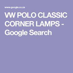 VW POLO CLASSIC CORNER LAMPS - Google Search