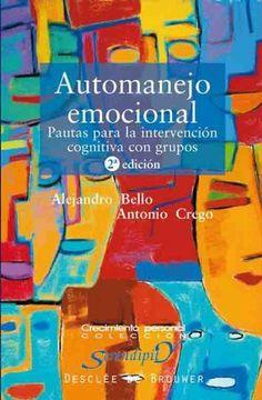 Automanejo emocional. Pautas para la intervención cognitiva con grupos (Spanish Edition) by Alejandro Bello Gómez. $14.03. 136 pages. Publisher: Desclée (January 1, 2011)
