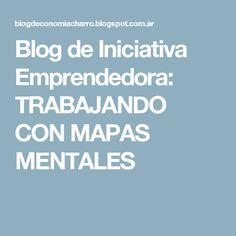 Blog de Iniciativa Emprendedora: TRABAJANDO CON MAPAS MENTALES