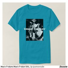 Men's T-shirts Men's T-shirt Urban Cowboy T-Shirt. 100% Cotton. Tag-less Label. Machine wash cold. Fast Worldwide shipping. Money Back Guarantee. Own it today, Click Here. $29.95