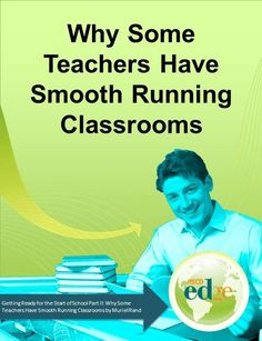Getting Ready for the Start of School, Part II: Why Some Teachers Have Smooth-Running Classrooms by Muriel Rand