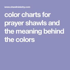 color charts  for prayer shawls and the meaning behind the colors