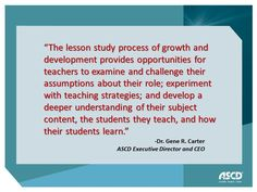 Read Dr. Carter's thoughts on how lesson study enhances teaching and learning.