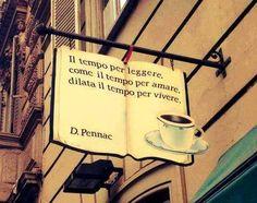 Il tempo per leggere, come il tempo per amare, dilata il tempo per vivere. D.Pennac