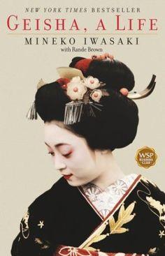 Geisha, A Life by Mineko Iwasaki.  An auto-biography of the top geisha in Japan of her time, also the same geisha who inspired Arthur Golden's Memoirs of a Geisha.