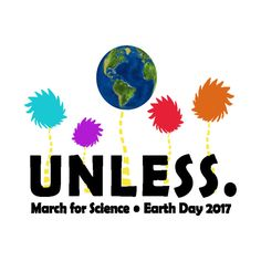 #Lorex #Unless #Earth #Day #March #Cartoon #Animation #Science #2017 #Movie #Kid #Quote #Go #Green #Network #EarthDayNetwork #EPA #Gift #Save #T-Shirt #iPhone_Case #iPhone #Case #White_Mug #Mug #Sticker  #Print #Onesie #Baby #Gift #Hoodie #Jacket #Fashion #Trend