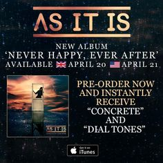 Excited to announce As It Is debut album 'Never Happy, Ever After' will release on April 20th (UK)/ April 21st (US)!     Pre-order on iTunes at found.ee/neverhappy and receive two tracks INSTANTLY!