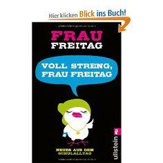 Voll streng, Frau Freitag!: Neues aus dem Schulalltag: Frau Freitag
