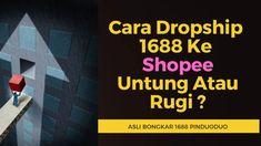 Cara Dropship 1688 Ke Shopee Untung Atau Rugi ? | Pakar Import China Shopee Malaysia, China, Porcelain