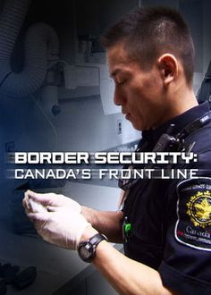 Border Security: Canada's Front Line (2012) - This documentary series follows officers of the Canadian Border Services Agency (CBSA) as they analyze and investigate visitors entering the country.