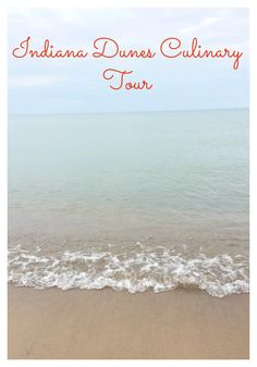 Learn about the Indiana Dunes Culinary Tour #tourism #Indiana #travel