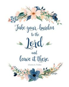Take Your Burden to the Lord Free Watercolor Flower Printable Lds Quotes, Biblical Quotes, Faith Quotes, Inspirational Quotes, Uplifting Bible Quotes, Bible Verses Quotes, Bible Scriptures, Inspiring Bible Verses, Bible Quotes For Women
